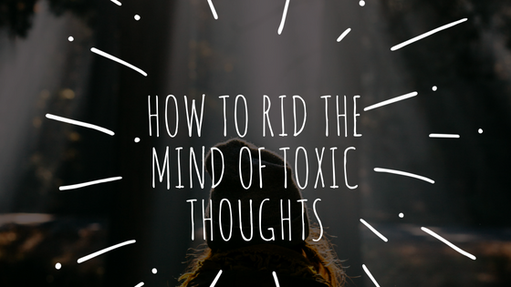 3 keys to rid the mind of toxic thoughts transform them towards 3 keys to rid the mind of toxic thoughts transform them towards the highest and best fandeluxe Choice Image